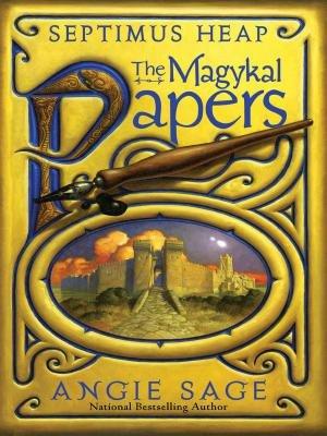 Septimus Heap: The Magykal Papers萨普提姆斯首部曲:魔奇之旅