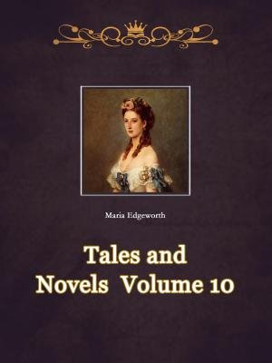 Tales and Novels  Volume 10