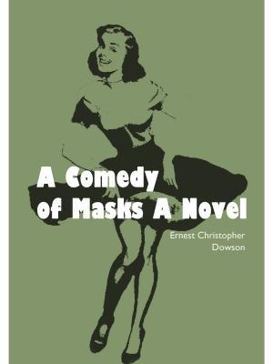 A Comedy of Masks A Nove